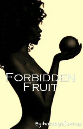 Forbidden Fruit (A Keith Powers Love Story) by MsBreezyBieberAlsina