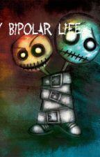 My Bipolar Life by TeresaJGoodman