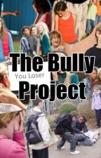 The Bully Project by K-Thank-You
