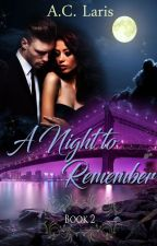 A Night to remember : Book 2 by Angie8177