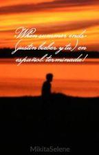 •When summer ends• (justin bieber y tu) en español. terminada! by MikitaSelene
