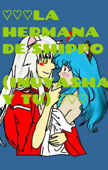 La Hermana De Shippo Inuyasha Y Tu Milita 3 Wattpad
