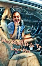 How Right It Is To Love You (JhoBea FF) by tiffffit