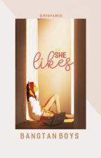 She Likes... | BTS by Murasaki_Team