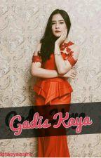 Gadis Kaya by anastasyaaams