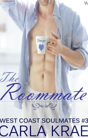 The Roommate (West Coast Soulmates #3) by CarlaKrae