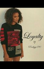 LOYALTY♡ (Editing) by Prodigy490