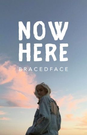 Nowhere by bracedface
