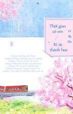 Thời Gian Có Anh, Ký Ức Thành Hoa- Cố Tây Tước by QingLing_1410