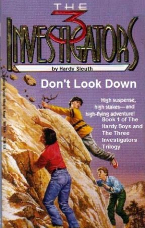 Don't Look Down (Book 1 of The Hardy Boys and The Three Investigators Trilogy) by HardySleuth