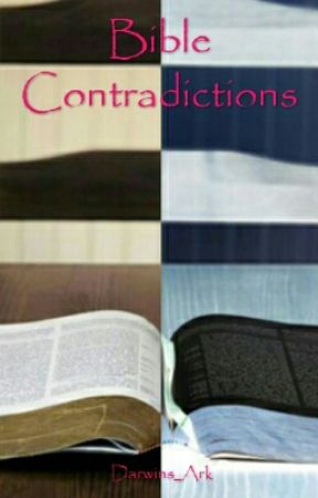 Bible Contradictions by Darwins_Ark