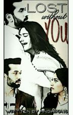 Ishqbaaz : LOST WITHOUT YOU ✔ by Anshika16