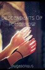 Descendants Of Tomorrow by pugasoraus