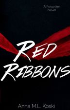 Red Ribbons (The Forgotten Series #1) by AMLKoski