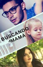 Buscando A Mamá |Ruggarol (Adaptada) <PAUSADA> by Blake_Bellamyy