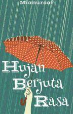 Hujan Berjuta Rasa  by mianursaf