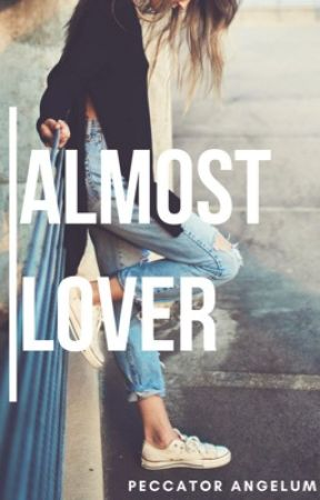 Almost Lover by Lovely_Shades