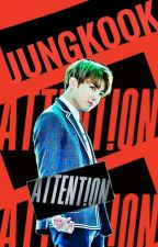Attention (Jungkook y tú) by ThebelieberHG