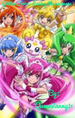 Glitter Force: Saving the universe  by QueenVanny31