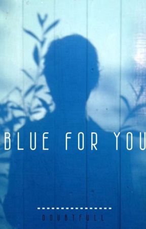 Blue for You by doubtfull