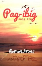 Pag-Ibig Kong Ito (Salamat Sequel) by Siarnaq_Frost