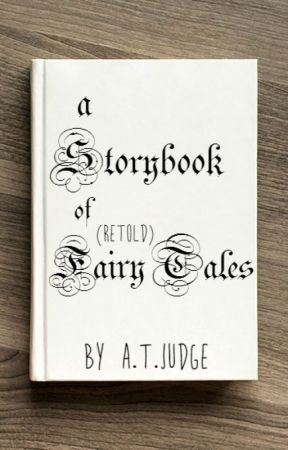 A Storybook of (Retold) Fairy Tales by ATJudge