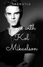Love with Kol Mikaelson by Asmatlu