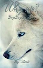 Why me? | boyxboyxboyxboy ( werewolf ) by Velernix