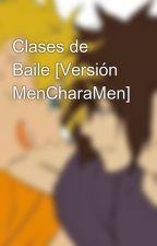 Clases de Baile [Versión MenCharaMen] by ZenyK11