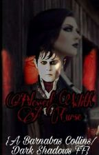 Blessed With A Curse (A Barnabas Collins/Dark Shadows Fan Fiction) by UnityTheWilcox