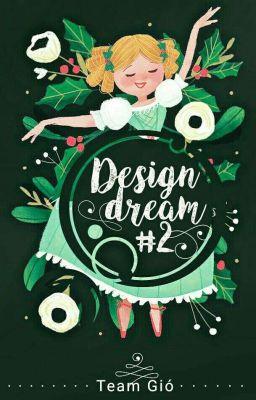 Design Dream #2 (2017) (Đã Đóng)