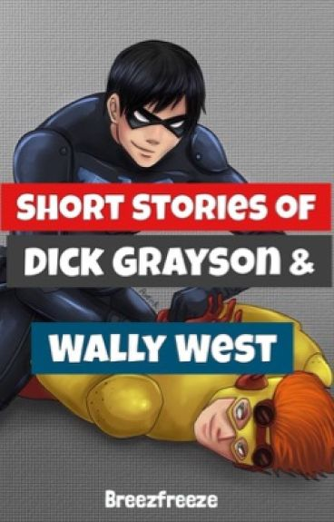 Short Stories of Dick Grayson & Wally West [boyxboy]