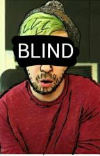 BLIND // septiplier AU by cheapwiltedroses