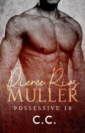POSSESSIVE 18: Pierce Rios Muller by CeCeLib