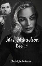 Mrs. Mikaelson [1] {Elijah Mikaelson} by theOriginalAdmirer