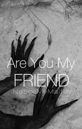 Are You My Friend? // Drarry by NoticeMeMalfoy