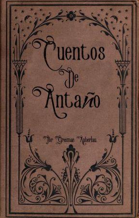 Cuentos de antaño.       Por Greimas Apherlau. by CreadoraDeFantasias