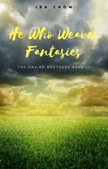 He Who Weaves Fantasies | The Oneiro Brothers Book 2