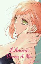 L'Amore Vicino A Me by Ainoaka7