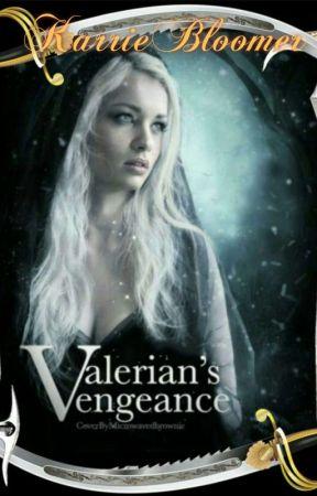 Valerian's Vengeance by KarrieBloomer