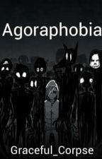 Agoraphobia by Graceful_Corpse