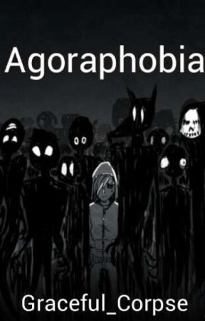 Agoraphobia by Graceful_Corpse