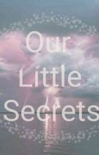 Our Little Secrets [ Chanbaek Ff] by _soft_babygirl_bean_