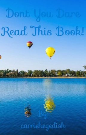 Don't you dare read this book by carriehegedish