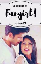 FANGIRL - A MaNan FF  by sippu14