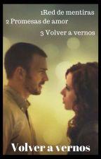 Promesas de amor 2temp,  Volver a vernos 3 temp (Red de mentiras) by MVMC27