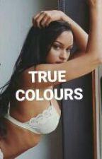 True Colours ... (Aubrey/Drake Fanfiction)  by Aubrey-Addict001