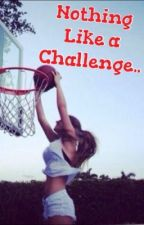 Nothing like a Challenge by Chey05_