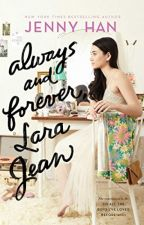 Always and Forever, Lara Jean Jenny Han by Asanova1004