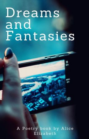 Dreams and Fantasies (Book 3) ✔ by AliceTheWriter7